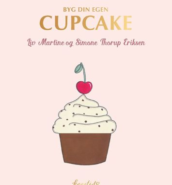 Byg din egen cupcake af Martine og Simone Thorup