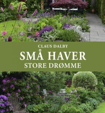 Små haver Store drømme af Claus Dalby